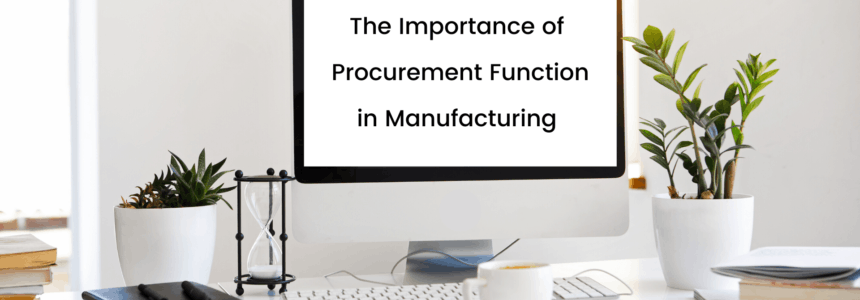 Importance of Procurement in Manufacturing